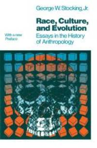 Race, Culture, and Evolution: Essays in the History of Anthropology (Phoenix Series)