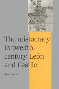 The Aristocracy in Twelfth-Century Leon and Castile