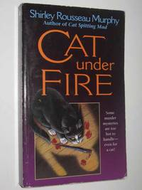 Cat Under Fire by Shirley Rousseau Murphy - Paperback - 2000 - from Manyhills Books (SKU: 10044521)