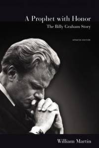 image of A Prophet with Honor : The Billy Graham Story