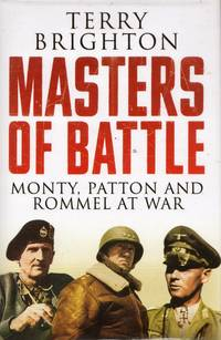 Masters of Battle: Monty, Patton and Rommel at War