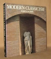 Modern Classicism by  Raymond W  Robert A. M.; Gastil - First edition - 1988 - from Andre Strong Bookseller (SKU: 0000745)