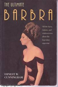 The Ultimated Barbra by  Ernest W. Cunningham - Paperback - 1st printing - 1998 - from Ayerego Books (IOBA) and Biblio.com