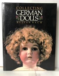 Collection German Dolls by  Jean Bach - First Edition - 1983 - from Heritage Books (SKU: NF49695)
