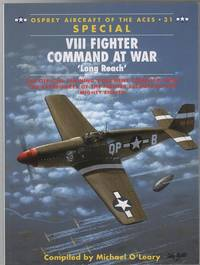 VIII Fighter Command at War 'Long Reach' - The official Training Document compiled from...