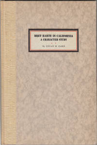 Bret Harte in California: A Character Study (SIGNED)