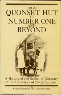 image of From Quonset Hut To Number One And Beyond: A History Of The UNC School Of Dentistry