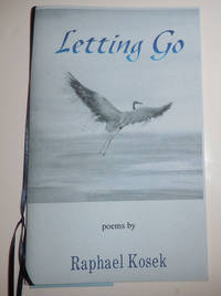Letting Go (Inscribed) by  Raphael Kosek - Paperback - Signed First Edition - No Date - from Derringer Books, Member A.B.A.A. and Biblio.co.uk