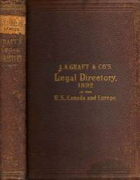 J.A. Graft & Co.'s Legal Directory, 1892. For Lawyers, Merchants and All Business Man