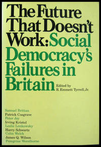 The Future That Doesn't Work: Social Democracy's Failures in Britain