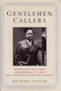 Gentlemen Callers: Tennessee Williams, Homosexuality and Mid-20th Century Drama