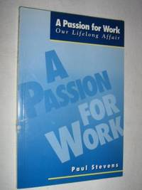 A Passion for Work : Our Lifelong Affair