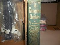 The Kangaroo Hunters; or, Adventures in the Bush (1858, Woolworth, Ainsworth 1st Ed.) by  Anne Bowman - First American Edition - 1858 - from Mary Riversong (SKU: 161BowmanKangarooHunters)