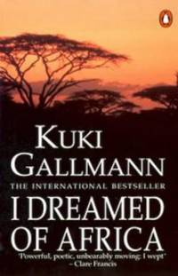 I Dreamed of Africa by  Kuki Gallmann - Paperback - from World of Books Ltd and Biblio.com