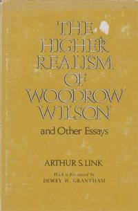 The Higher Realism of Woodrow Wilson and Other Essays
