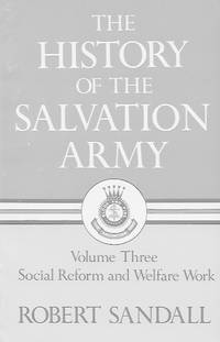 image of The History of the salvation Army: Volume Three, Social Reform and Welfare Work