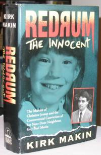 Redrum The Innocent:  The Murder of Christine Jessop and the Controversial Conviction of her Next-Door Neighbour, Guy Paul Morin