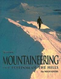 Mountaineering : The Freedom of the Hills