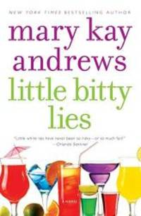Little Bitty Lies: A Novel by Mary Kay Andrews - Paperback - 2012-03-06 - from Books Express (SKU: 0060566698q)