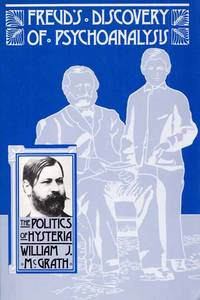 Freud's Discovery of Psychoanalysis The Politics of Hysteria