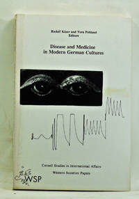 Disease and Medicine in Modern German Cultures