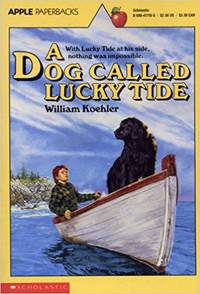 A Dog Called Lucky Tide by  William R Koehler - Paperback - 1988 - from Melissa E Anderson and Biblio.com