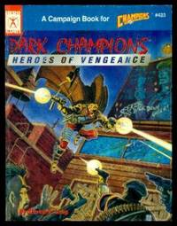 DARK CHAMPIONS - Heroes of Vengeance - A Campaign Book for Champions