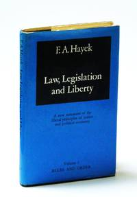 Law, Legislation and Liberty: Rules and Order v. 1: A New Statement of the Liberal Principles of Justice and Political Economy (His Law, legislation and liberty)
