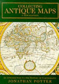 image of Collecting Antique Maps: An Introduction to the History of Cartography