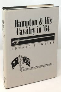 image of Hampton and His Cavalry in '64 [South Carolina Regimental Series]