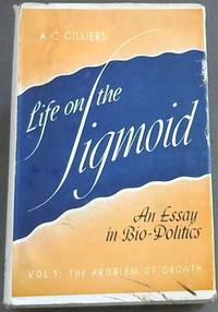 Life on the Sigmoid - An Essay in Bio-Politics