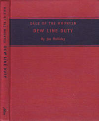 Dale of the Mounted Dew Line Duty # 5 by  Joe [Joseph] Holliday - First Edition  - 1957 - from BOOX and Biblio.com