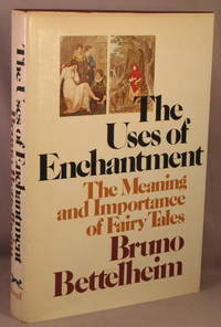 image of The Uses of Enchantment; The Meaning and Importance of Fairy Tales.