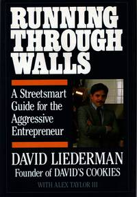 Running Through Walls: A Streetsmart Guide For The Aggressive Entrepreneur