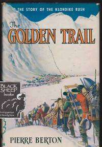 Golden Trail: The Story of the Klondike Rush