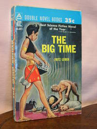 THE BIG TIME, bound with THE MIND SPIDER AND OTHER STORIES by  Fritz Leiber - Paperback - First edition, first printing - 1961 - from Robert Gavora, Fine and Rare Books (SKU: 45075)