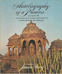 Autobiography of a Princess.  Also being the adventures of an American film director in the land of the Maharajas