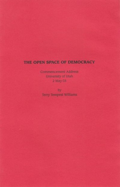 Very Good. 2003. Softcover. Text of Terry Tempest William's May 2003 Commencement Address given at t...