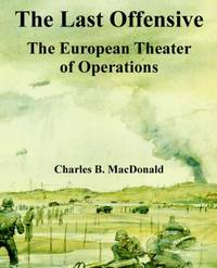 image of The Last Offensive: The European Theater of Operations