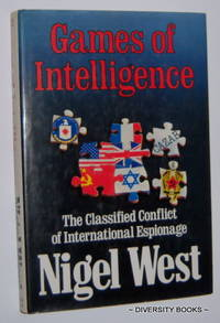 GAMES OF INTELLIGENCE : The Classified Conflict of International Espionage
