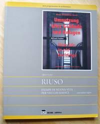 image of umnutzung alter Gebaude und Anlagen / New Life in old Buildings: RIUSO:  Esempi di nuova vita per vecchi edifici