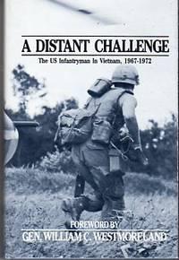 A Distant Challenge: The US Infantryman in Vietnam, 1967-70 (Vietnam War Series #3)