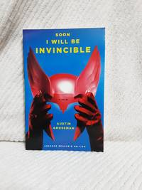 Soon I Will Be Invincible A Novel