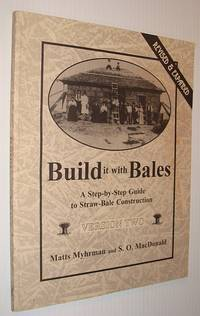 Build It with Bales: Version Two: A Step-By-Step Guide to Straw-Bale Construction