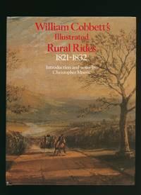 William Cobbett's Illustrated Rural Rides 1821-1832