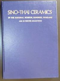 Sino-Thai ceramics in the National Museum, Bangkok, Thailand, and in private collections