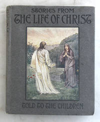 Stories from the Life of Christ told to the Children