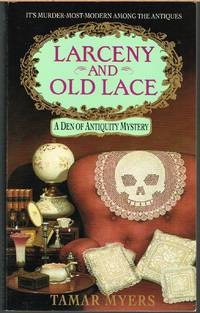Larceny and Old Lace; Den of Antiquity Mystery, No. 1