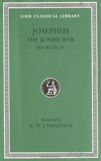 The Jewish War, Volume II: Books 3-4: The Jewish War, Bks.III-IV v. 3 (Loeb Classical Library *CONTINS TO info@harvardup.co.uk) by  H. St. J Thackeray - Hardcover - from World of Books Ltd (SKU: GOR005872240)