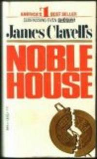 NOBLE HOUSE by  JAMES CLAVELL - Paperback - 1982 - from The Book Shelf and Biblio.com